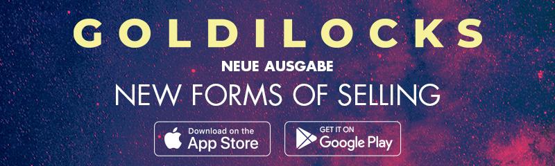 """GOLDILOCKS – Anzeige für die neue Ausgabe zum Thema """"New Forms of Selling"""""""
