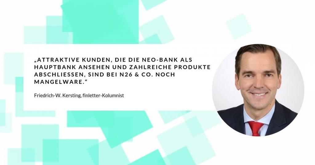 Kolumnist Friedrich-W. Kersting findet: Neo-Banken sind wenig innovativ und haben unattraktive Kunden